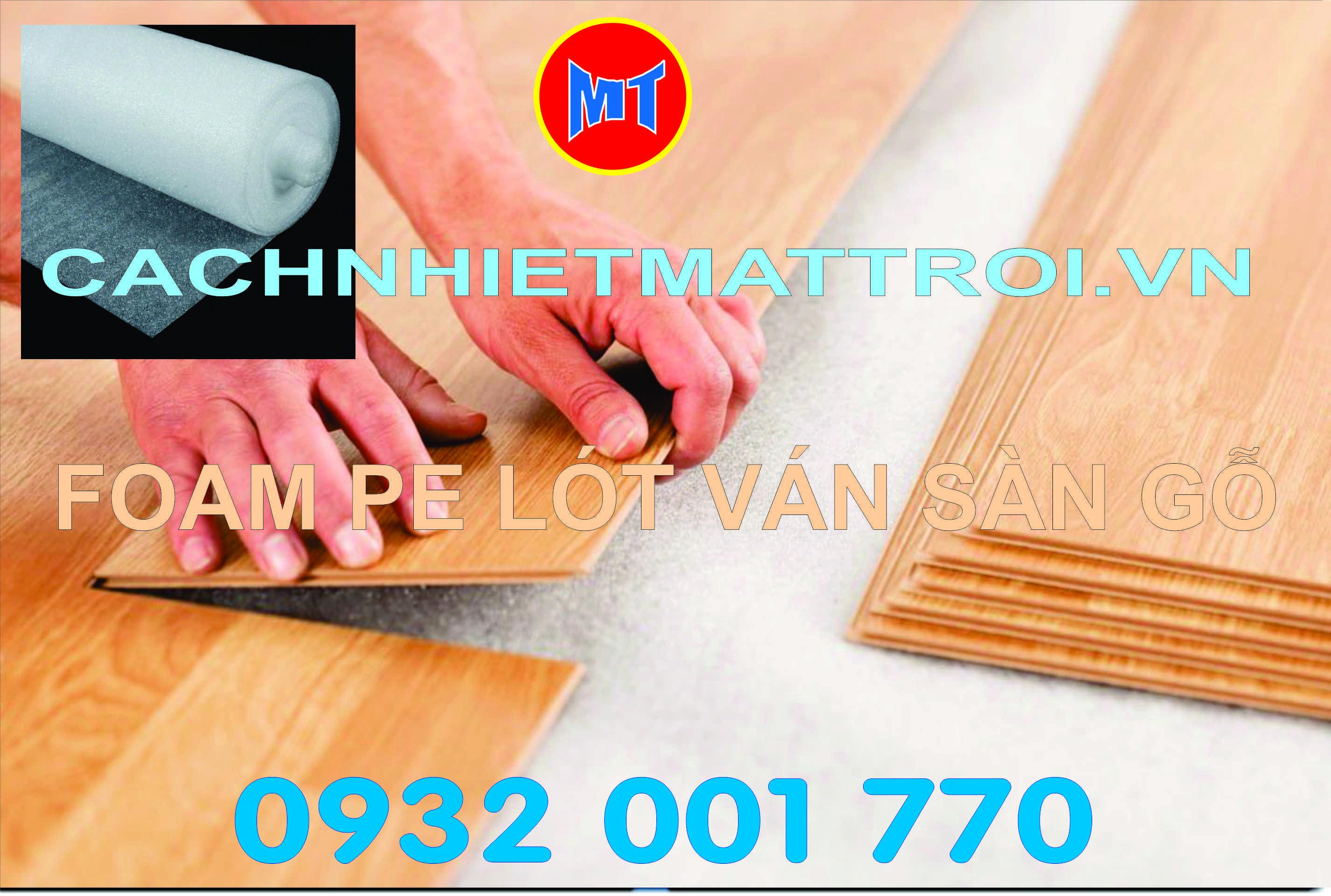 hình 2 PE foam lót ván sàn gỗ - Mút xốp trắng